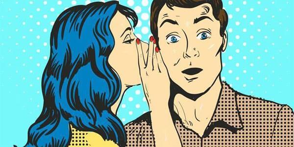 Fundo azul. Desenho de uma mulher de perfil cobrindo a boca ao falar no ouvido de um homem com cara de surpresa.